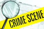 Willful Tax Fraud - Crime Scene Tape on 1040 Form
